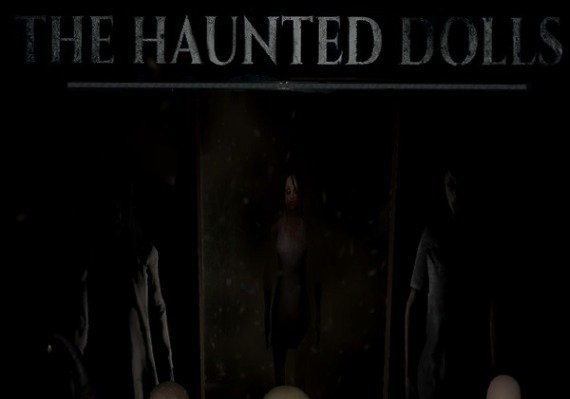 The Haunted Dolls